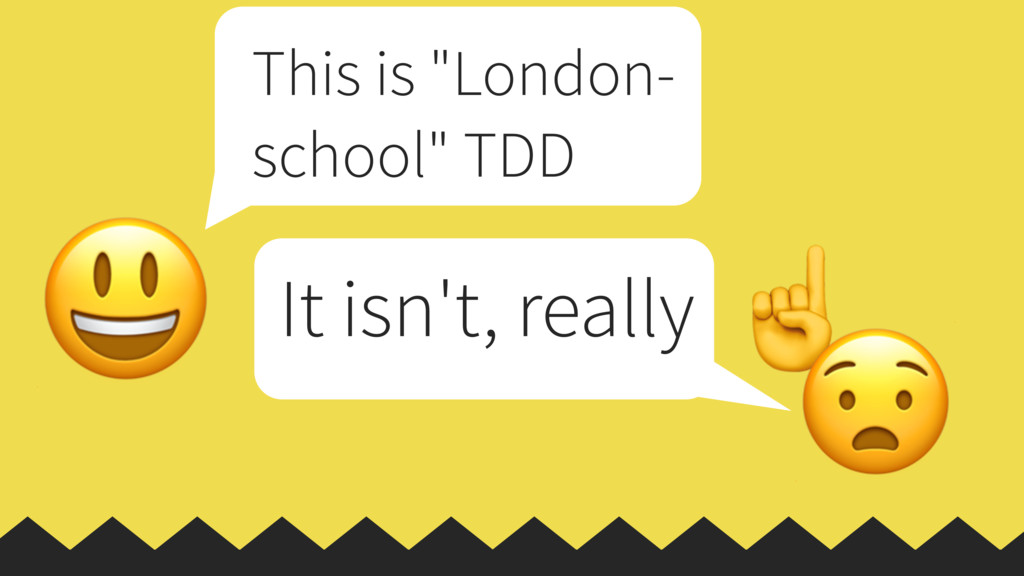 "☝  This is ""London- school"" TDD  It isn't, real..."
