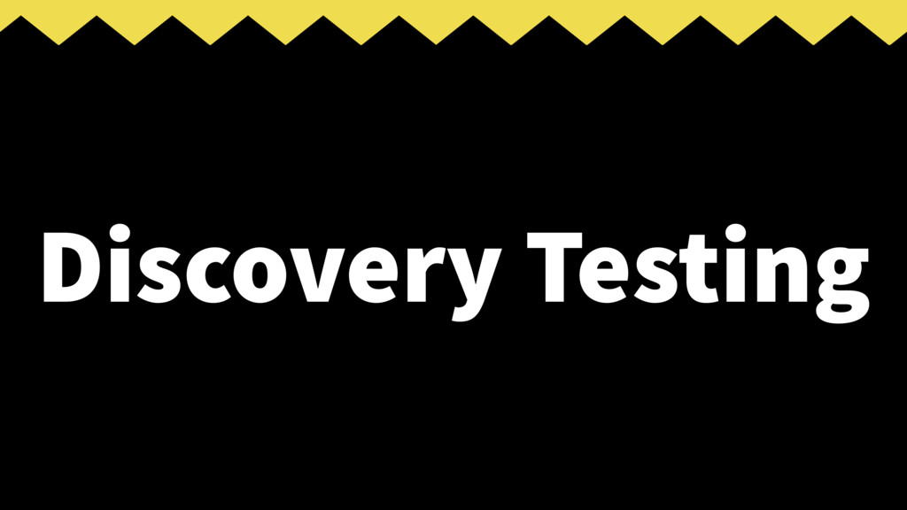 Discovery Testing