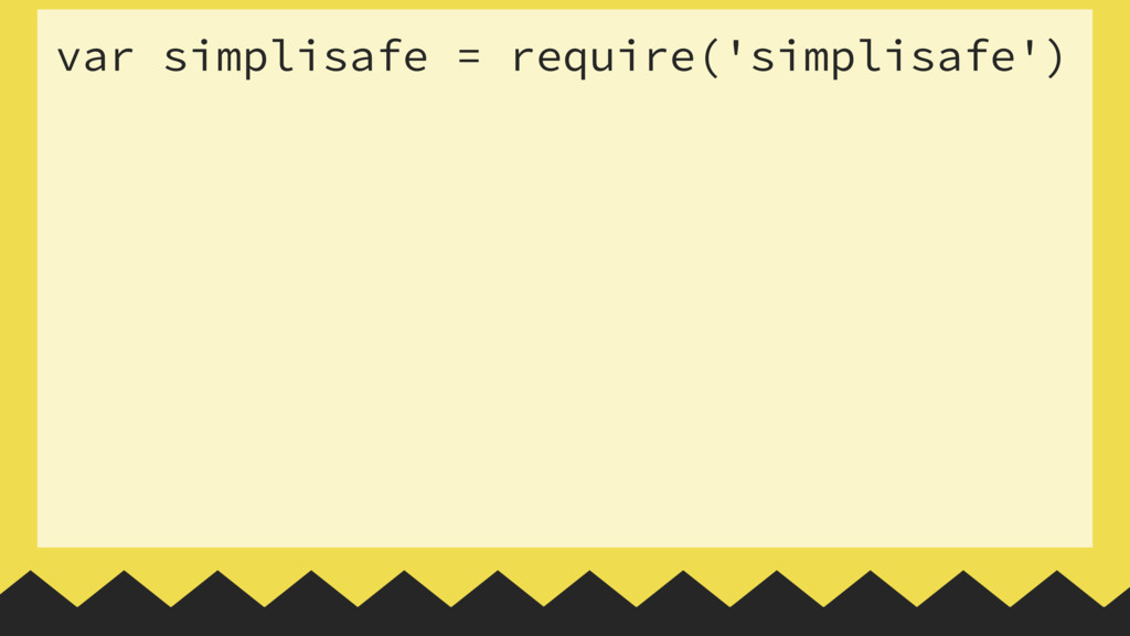 var simplisafe = require('simplisafe')