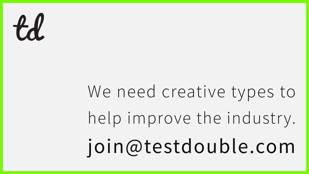 We need creative types to help improve the indu...