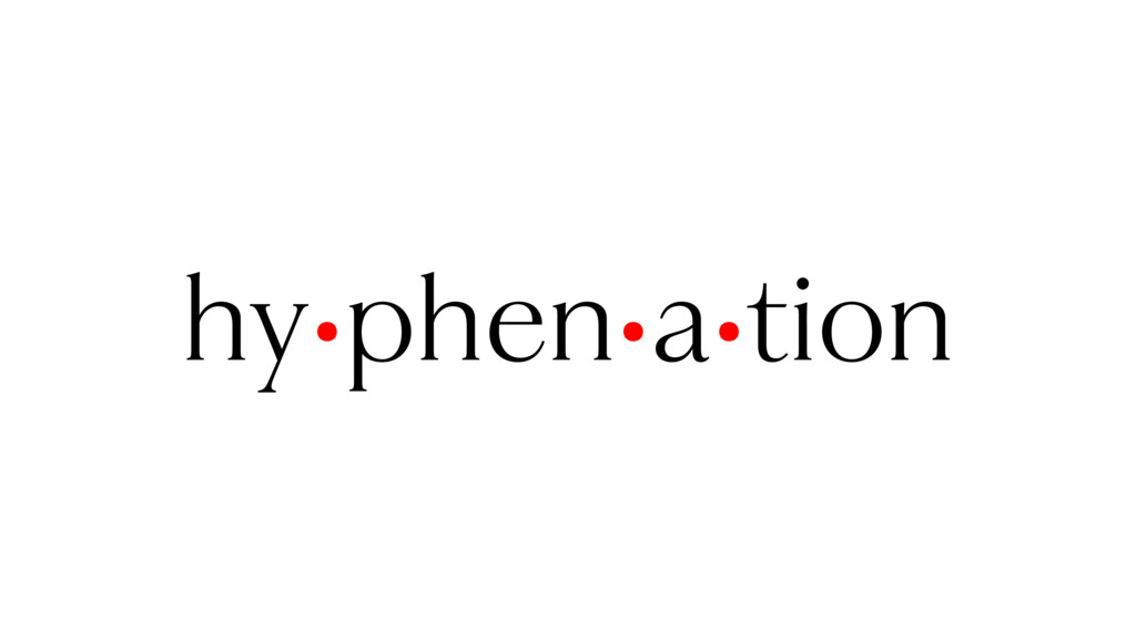 hy•phen•a•tion