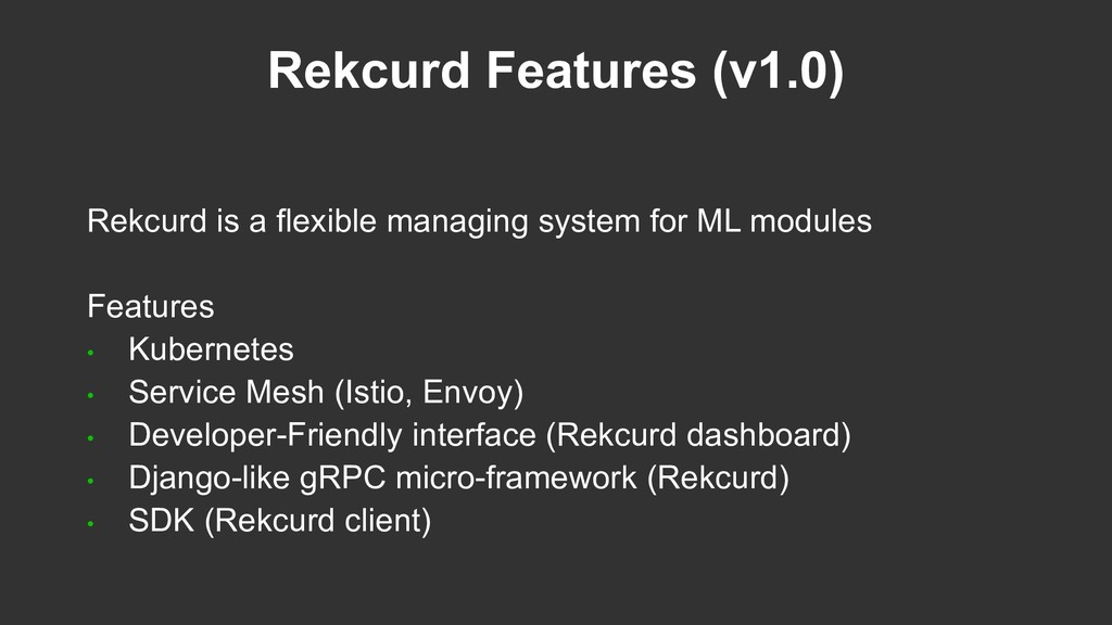 Rekcurd Features (v1.0) Rekcurd is a flexible m...