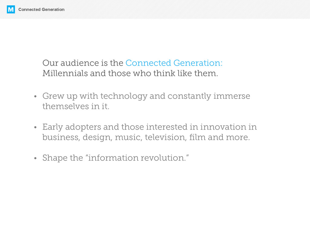 Connected Generation M Our audience is the Conn...
