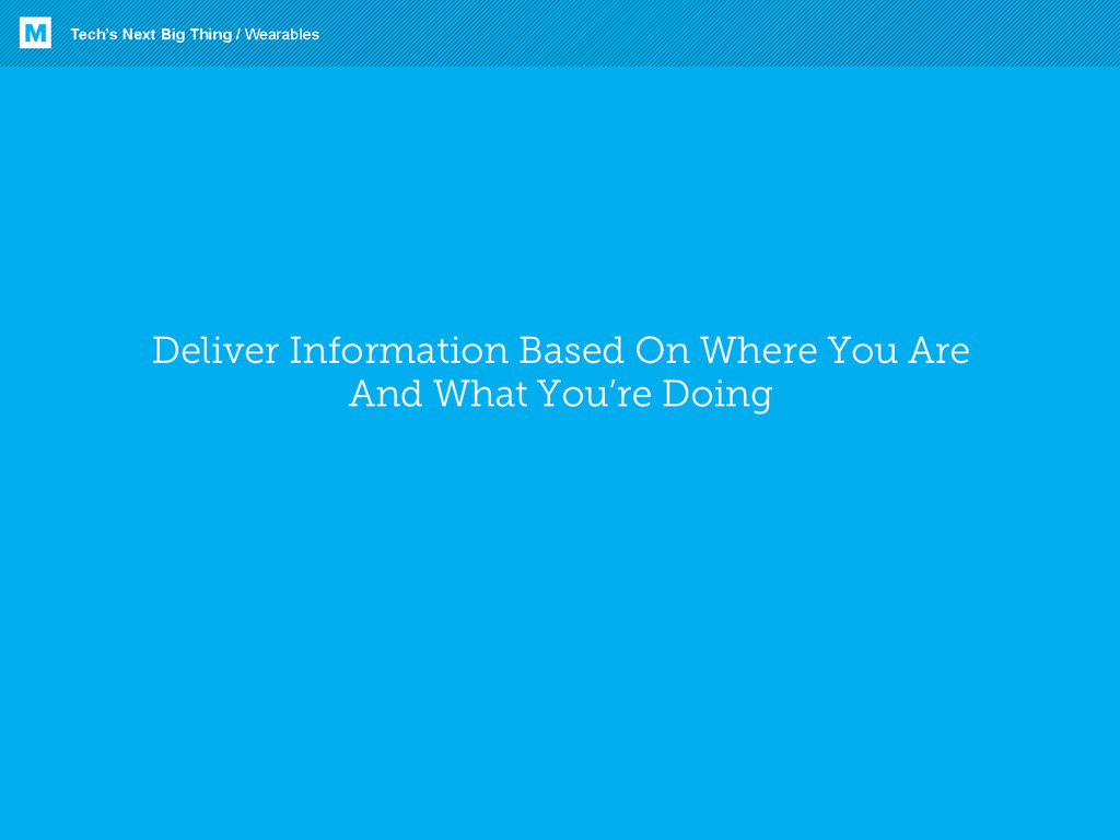Deliver Information Based On Where You Are And ...