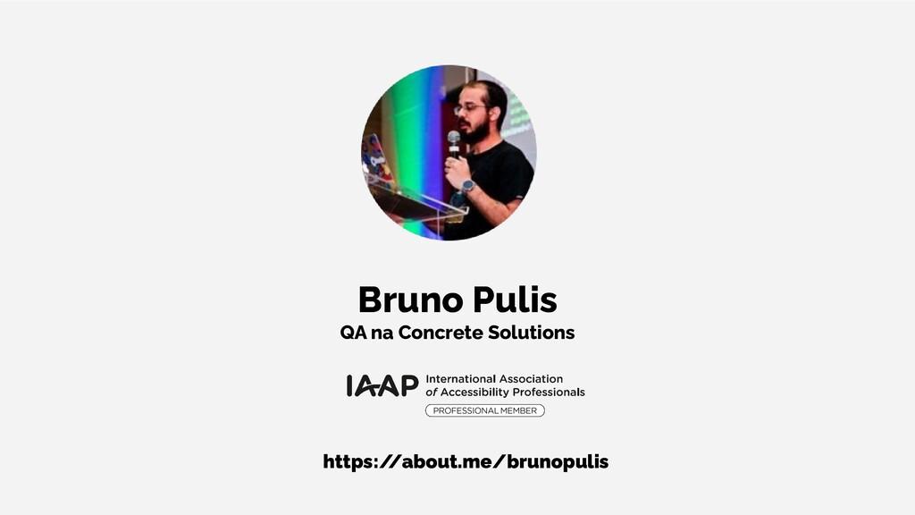 https:/ /about.me/brunopulis Bruno Pulis QA na ...