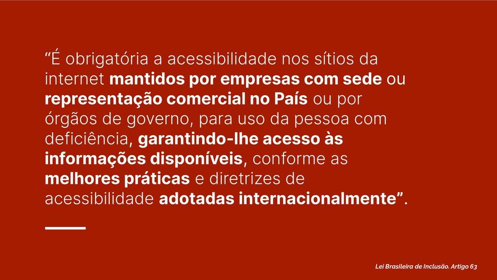 """""""É obrigatória a acessibilidade nos sítios da i..."""