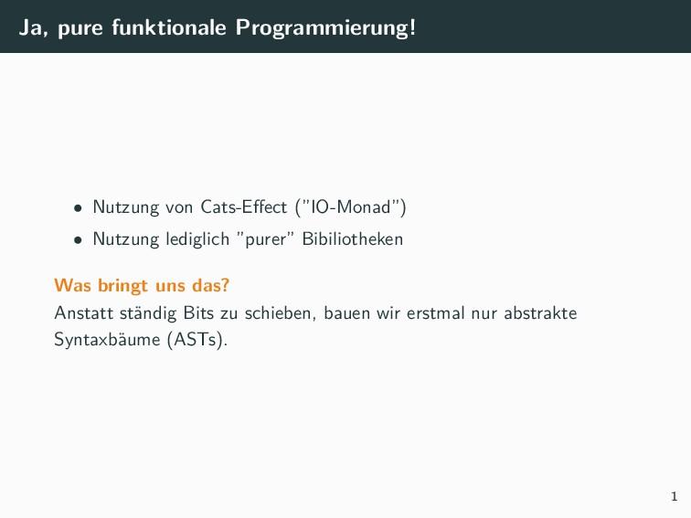 Ja, pure funktionale Programmierung! • Nutzung ...