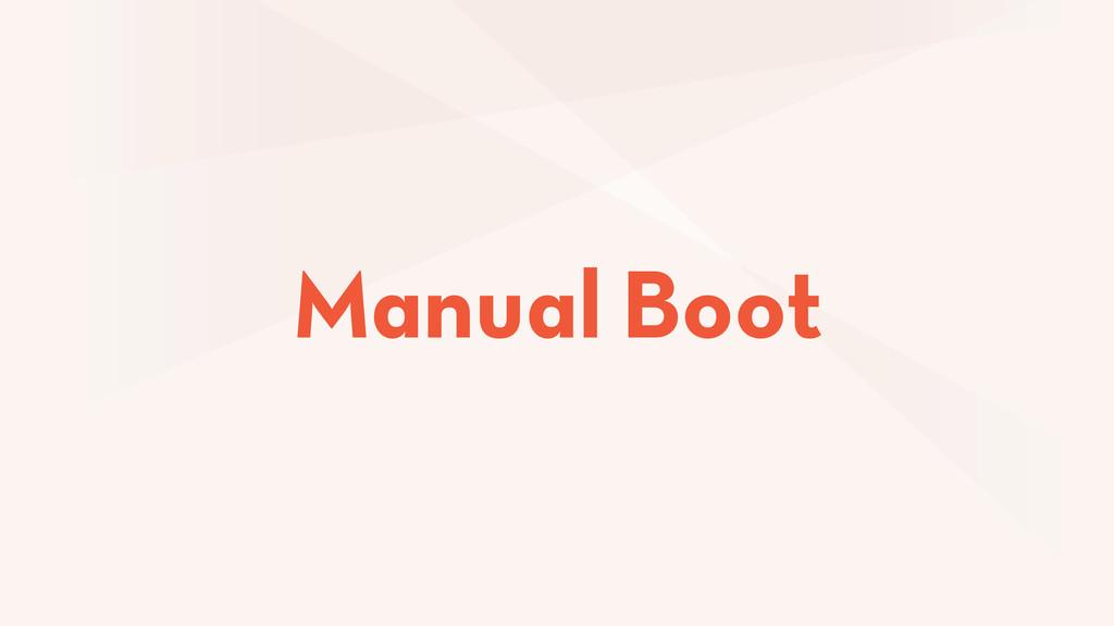 Manual Boot