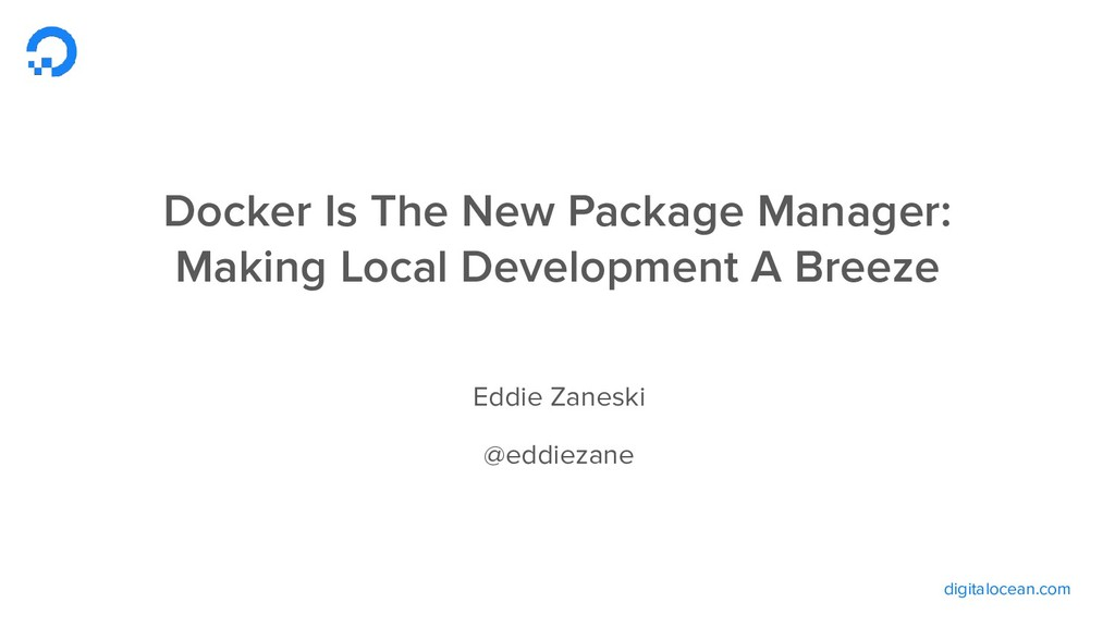digitalocean.com Docker Is The New Package Mana...