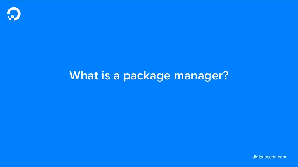 digitalocean.com What is a package manager?