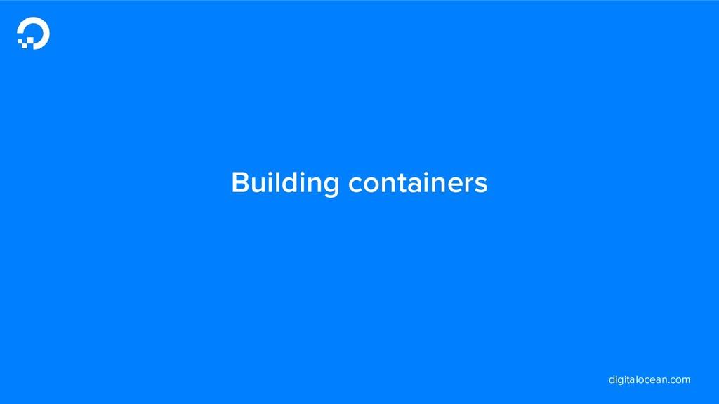 digitalocean.com Building containers