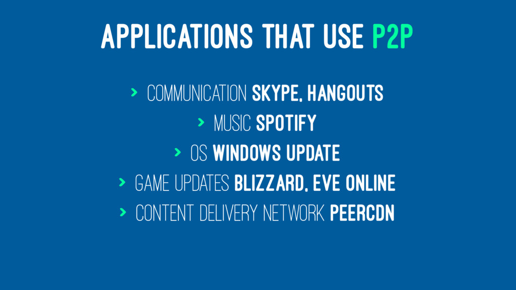 APPLICATIONS THAT USE P2P > Communication Skype...