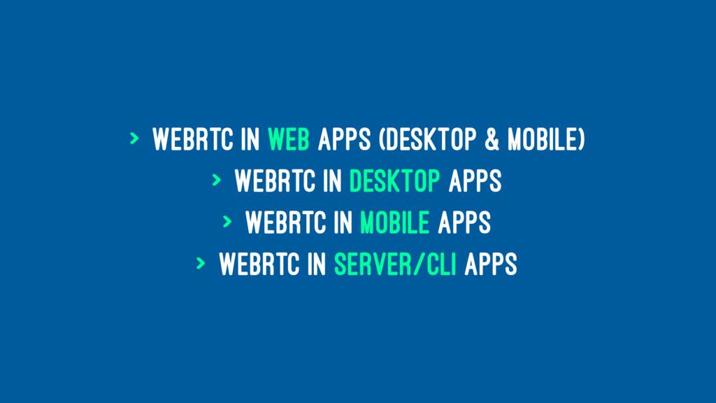 > WebRTC in web apps (desktop & mobile) > WebRT...