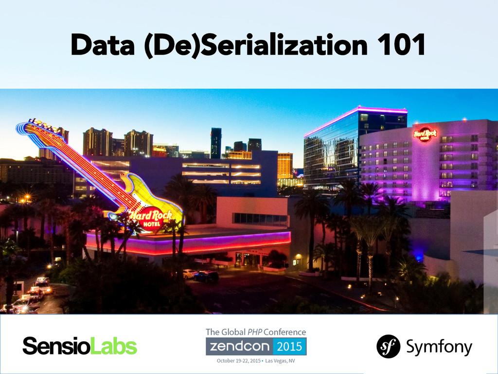 SensioLabs Data (De)Serialization 101