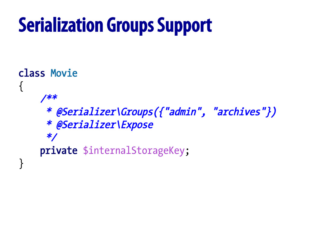 Serialization Groups Support class Movie { /** ...