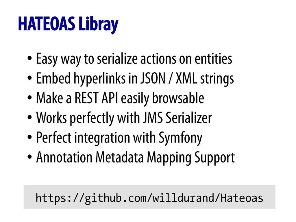 HATEOAS Libray •Easy way to serialize actions ...