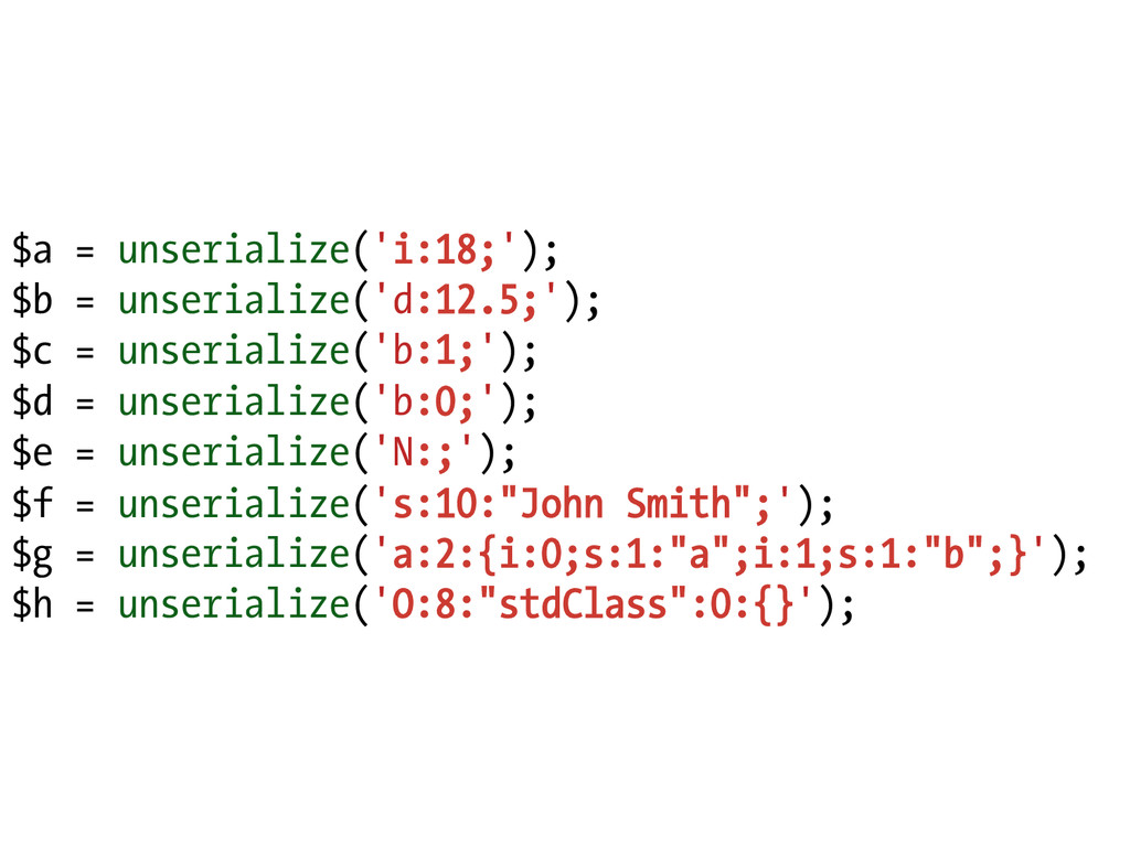 $a = unserialize('i:18;'); $b = unserialize('d:...