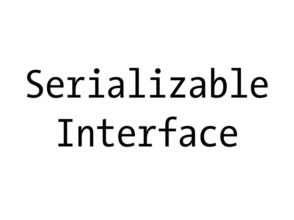 Serializable Interface