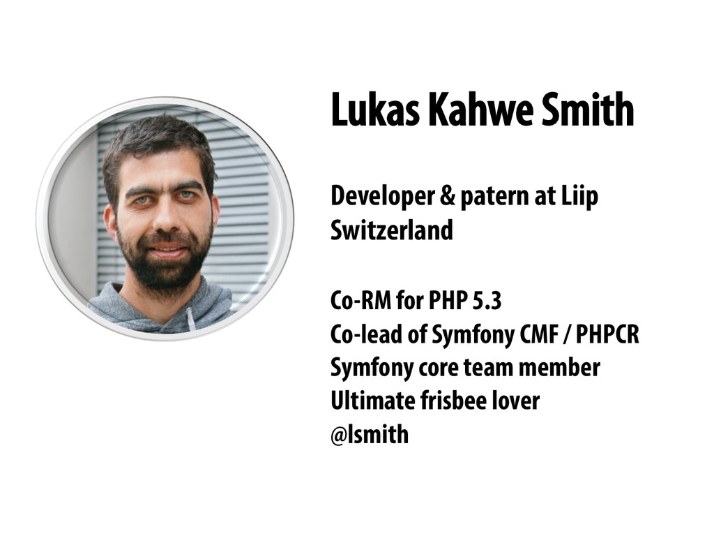 Lukas Kahwe Smith Developer & patern at Liip Sw...