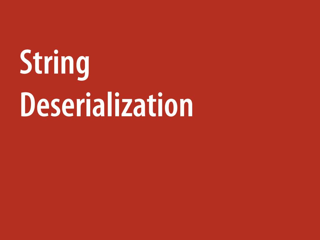 String Deserialization