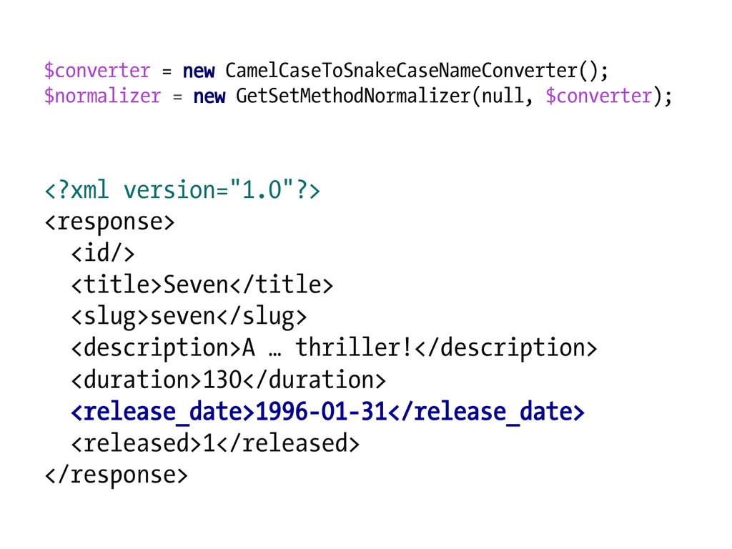 $converter = new CamelCaseToSnakeCaseNameConver...