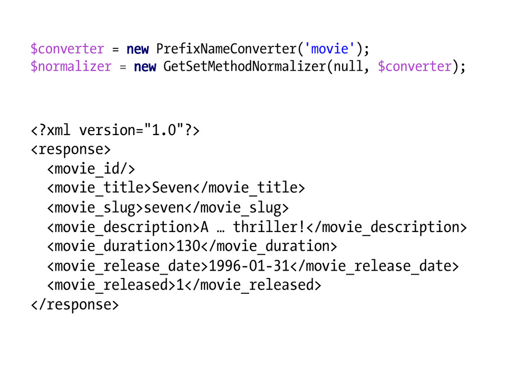 $converter = new PrefixNameConverter('movie'); ...
