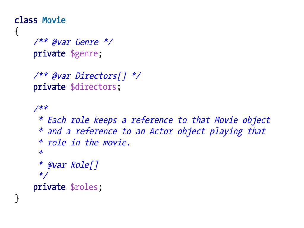 class Movie { /** @var Genre */ private $genre;...
