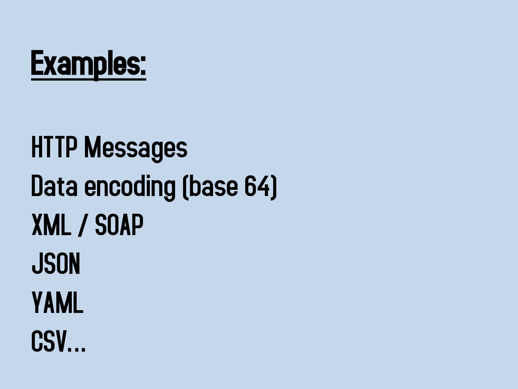 Examples: HTTP Messages Data encoding (base 64)...