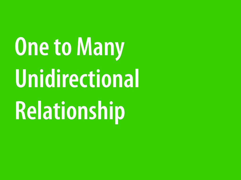 One to Many Unidirectional Relationship