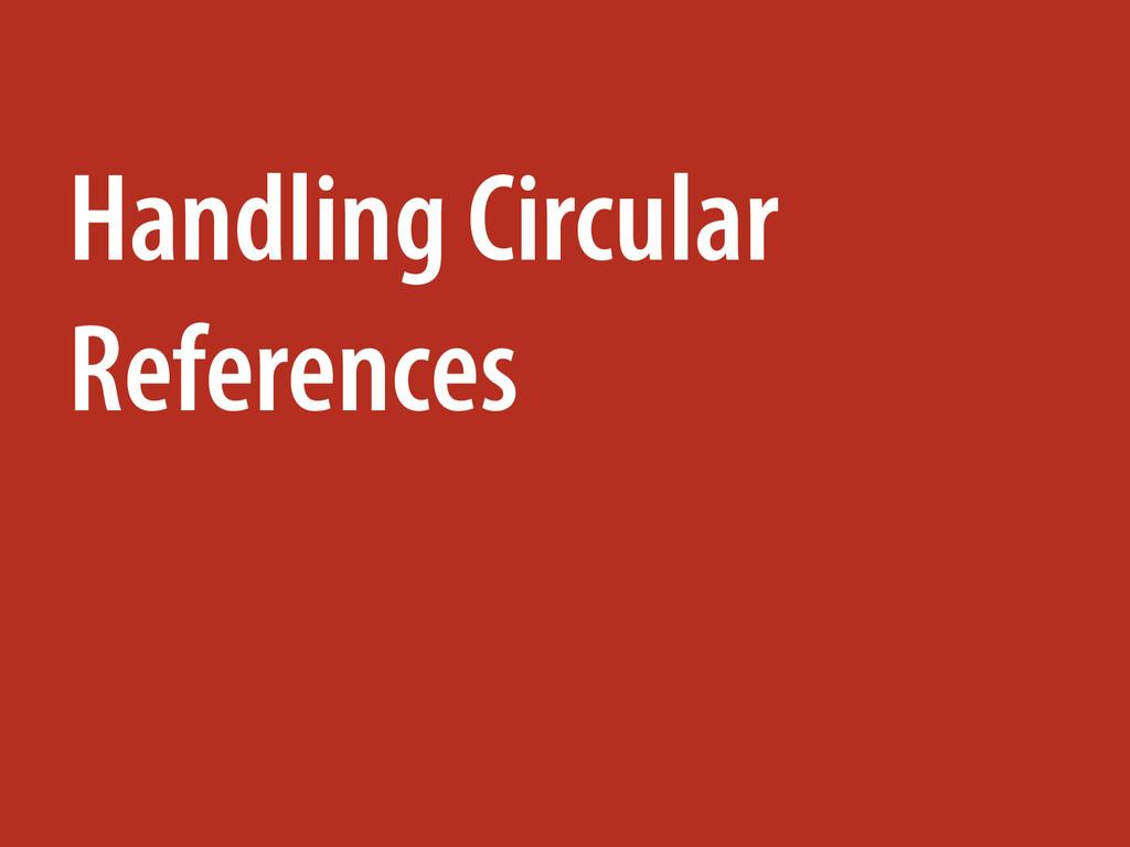 Handling Circular References