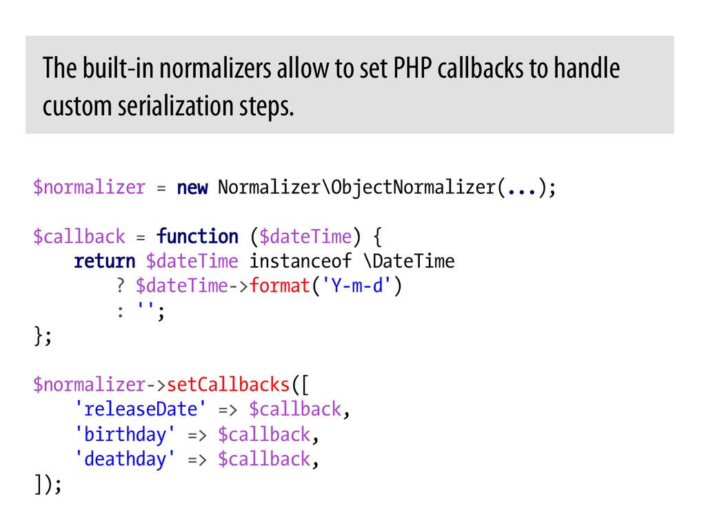 $normalizer = new Normalizer\ObjectNormalizer(....