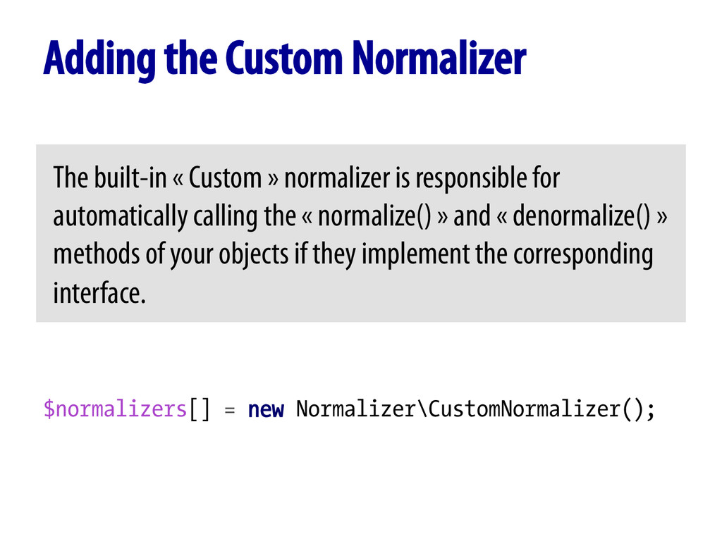 Adding the Custom Normalizer The built-in « Cus...