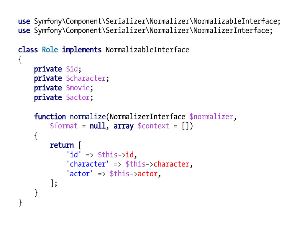 use Symfony\Component\Serializer\Normalizer\Nor...