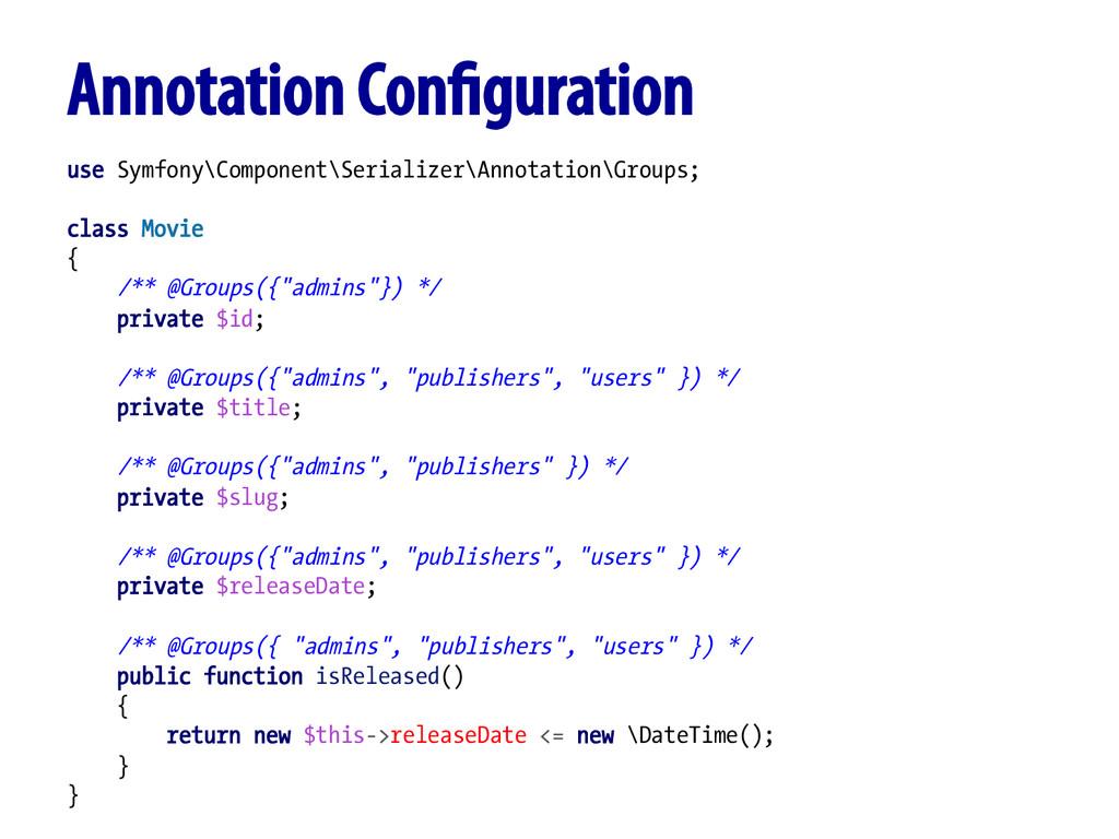 Annotation Configuration use Symfony\Component\S...