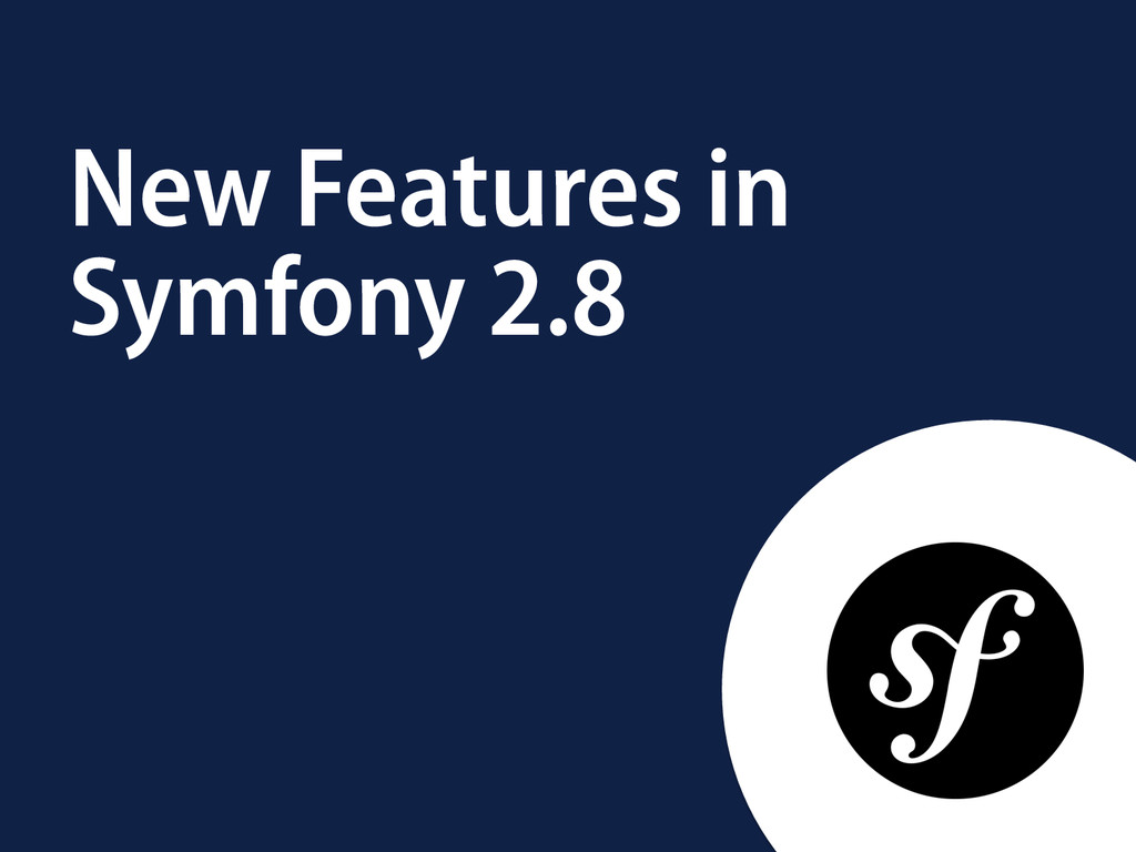 New Features in Symfony 2.8