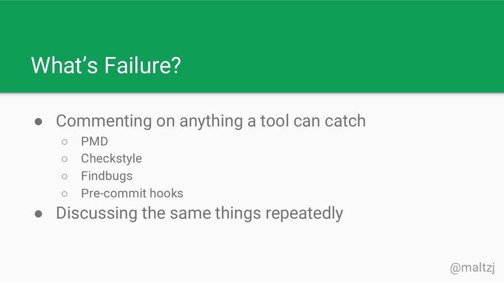 @maltzj What's Failure? ● Commenting on anythin...