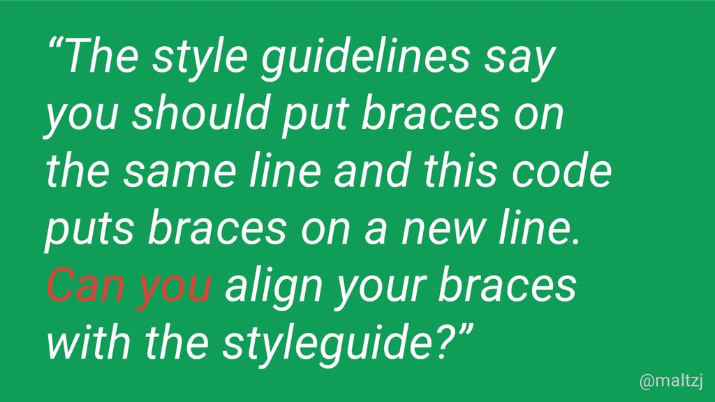"""@maltzj """"The style guidelines say you should pu..."""