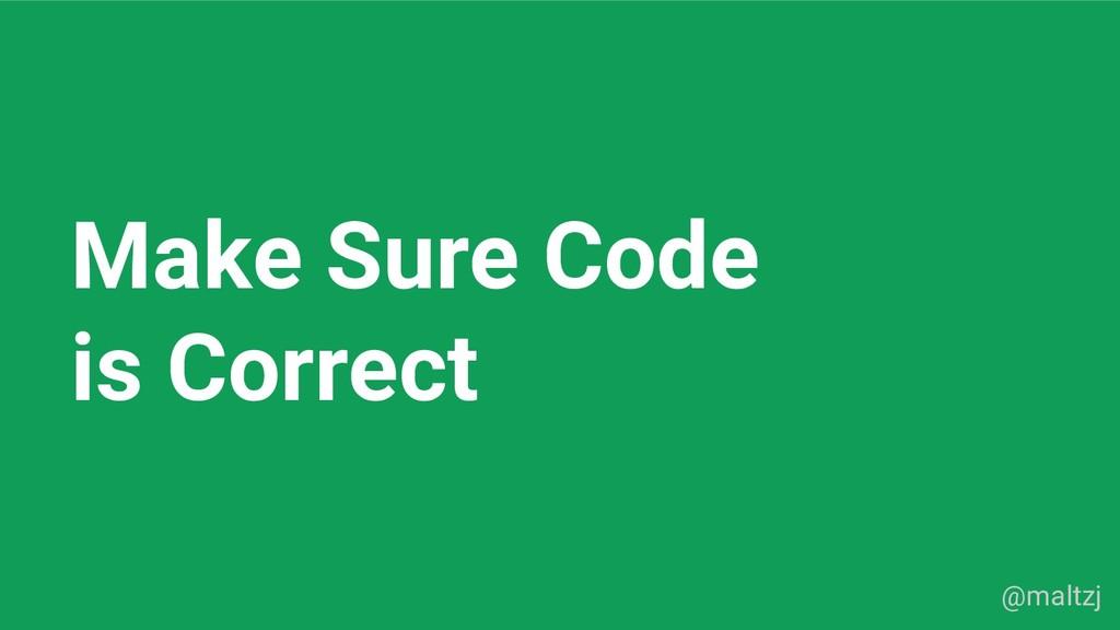 @maltzj Make Sure Code is Correct