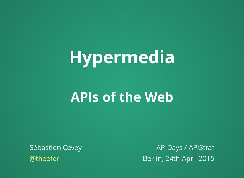 Hypermedia Hypermedia APIs of the Web APIs of t...