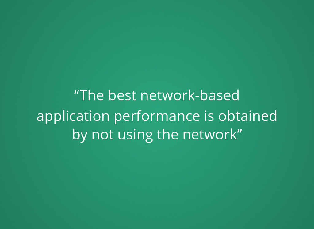 """""""The best network-based application performance..."""
