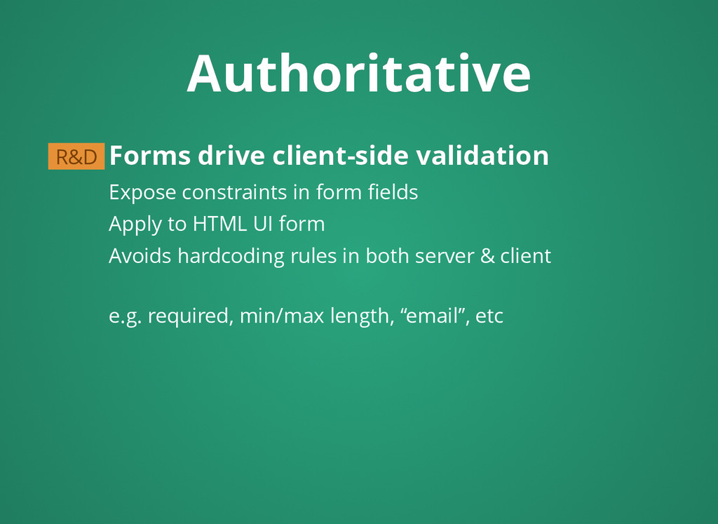 Forms drive client-side validation Forms drive ...