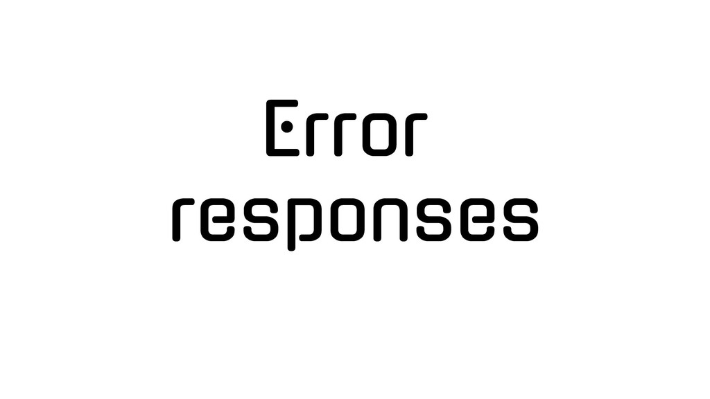 Error responses