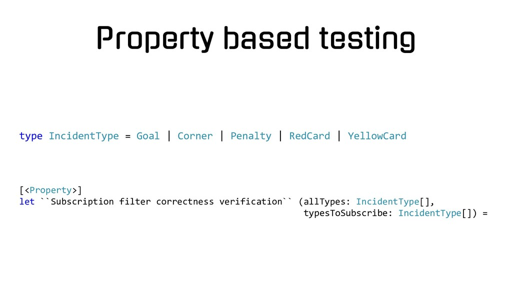 Property based testing [<Property>] let ``Subsc...