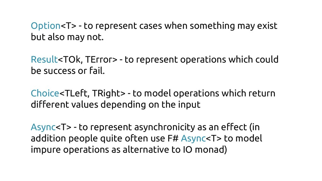 Option<T> - to represent cases when something m...