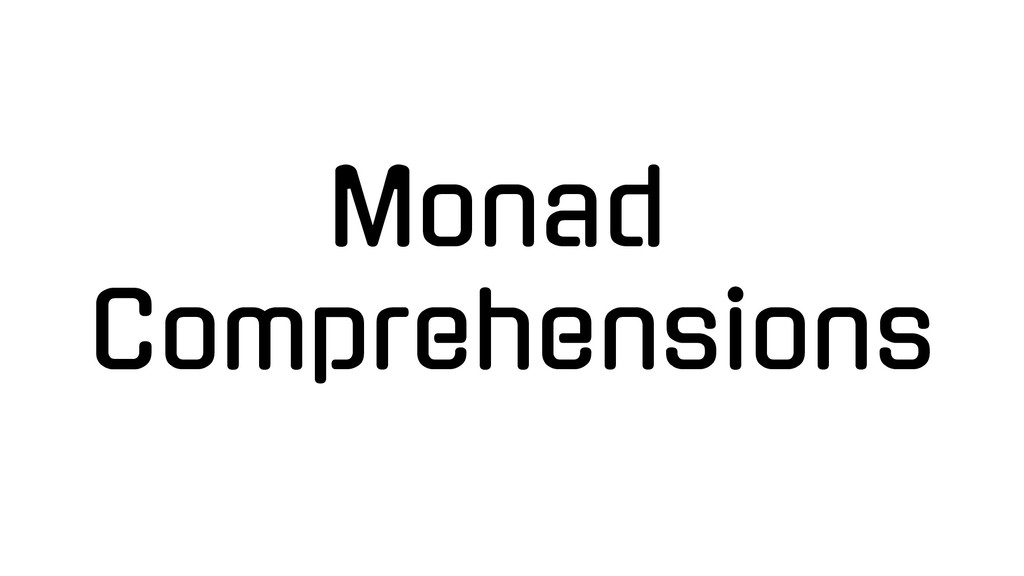 Monad Comprehensions