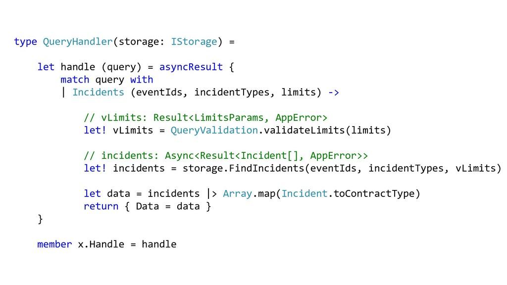 type QueryHandler(storage: IStorage) = let hand...