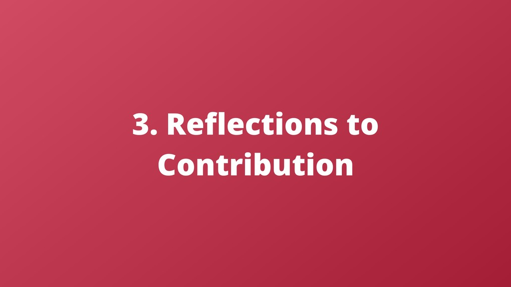 3. Reflections to Contribution
