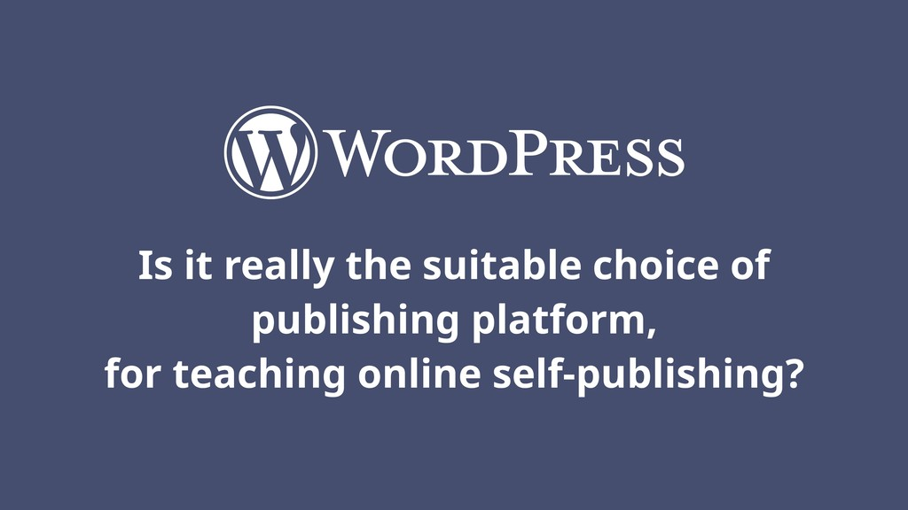 Is it really the suitable choice of publishing ...