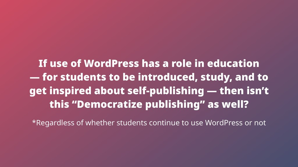 If use of WordPress has a role in education — f...