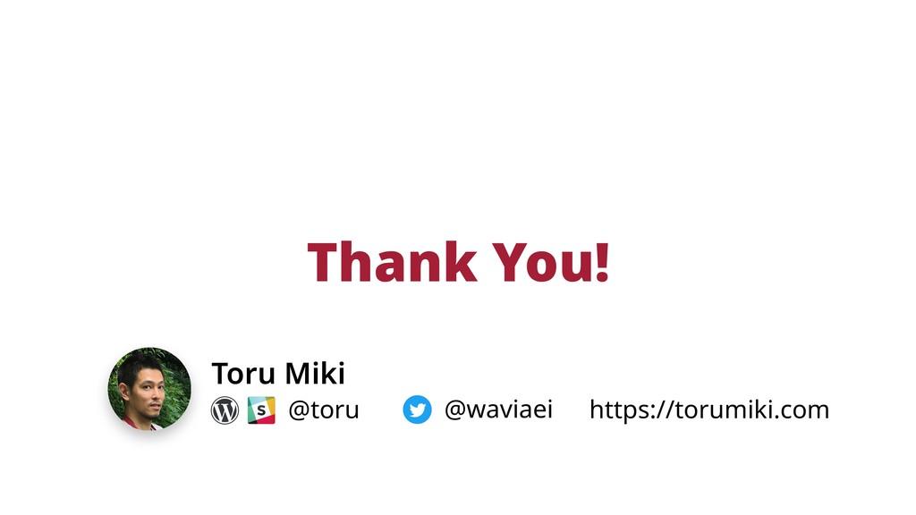 Thank You! Toru Miki @toru @waviaei https://tor...